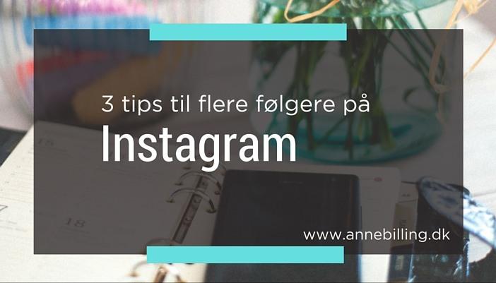 3 tips til flere følgere på Instagram