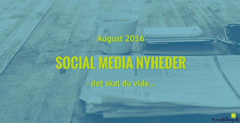 Social media nyheder, august 2016