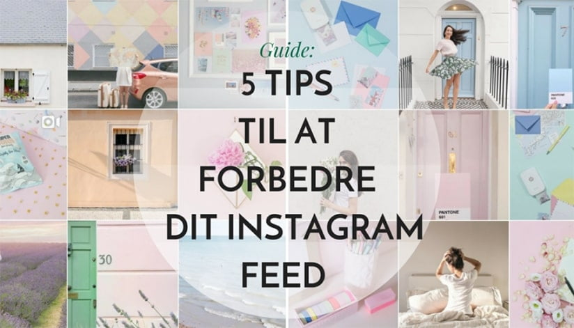 5 tips til at forbedre dit Instagram feed